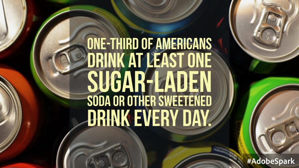 Americans drink too many sugary beverages